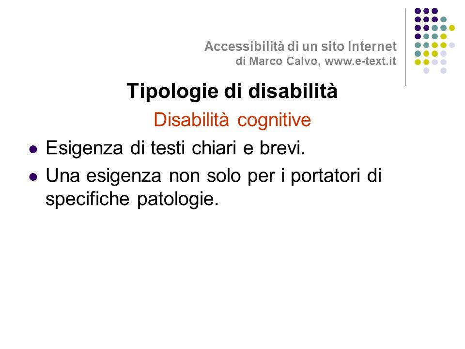 Disabilità cognitive Esigenza di testi chiari e brevi.