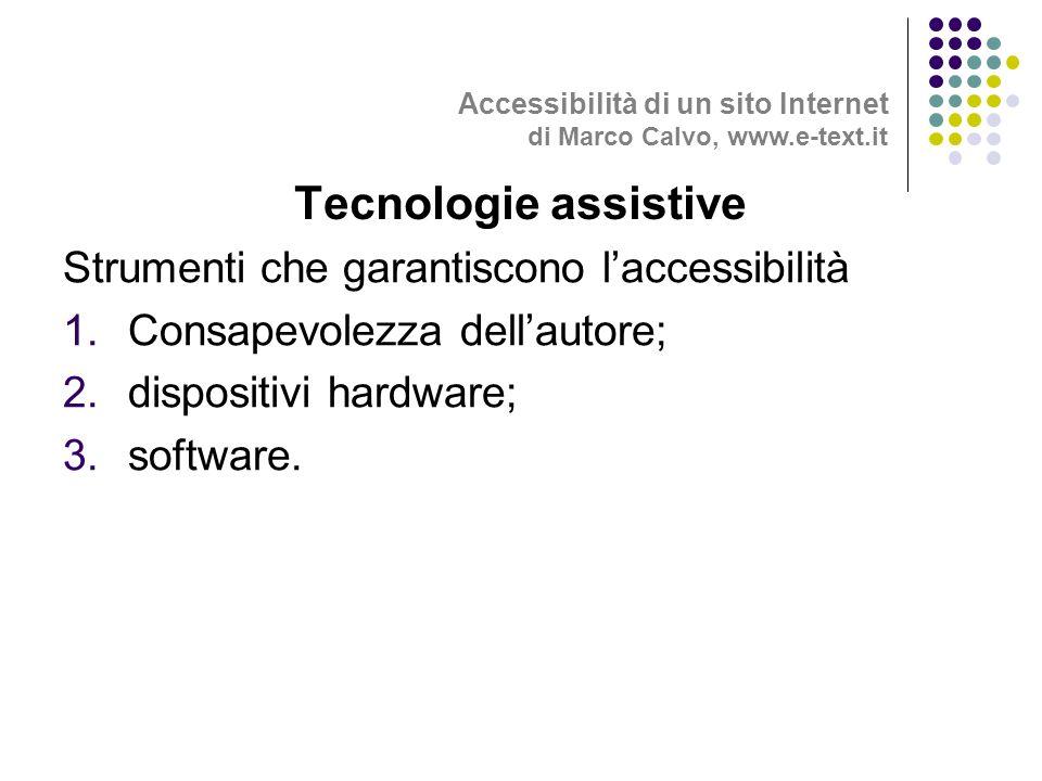 Strumenti che garantiscono laccessibilità 1.Consapevolezza dellautore; 2.dispositivi hardware; 3.software.