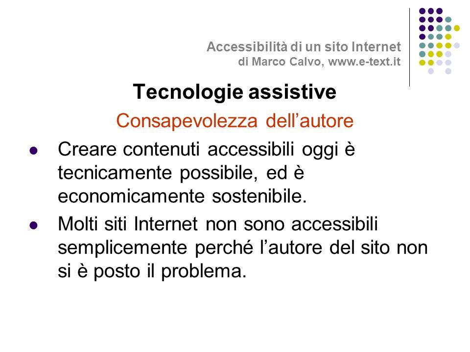 Consapevolezza dellautore Creare contenuti accessibili oggi è tecnicamente possibile, ed è economicamente sostenibile.