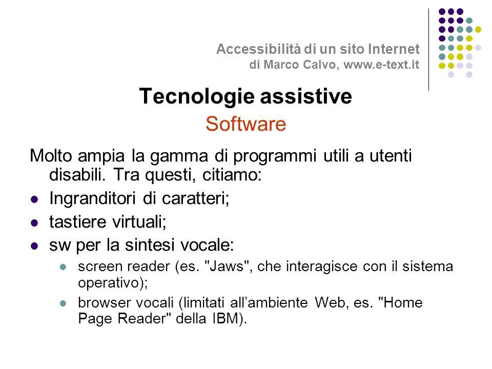Software Molto ampia la gamma di programmi utili a utenti disabili.
