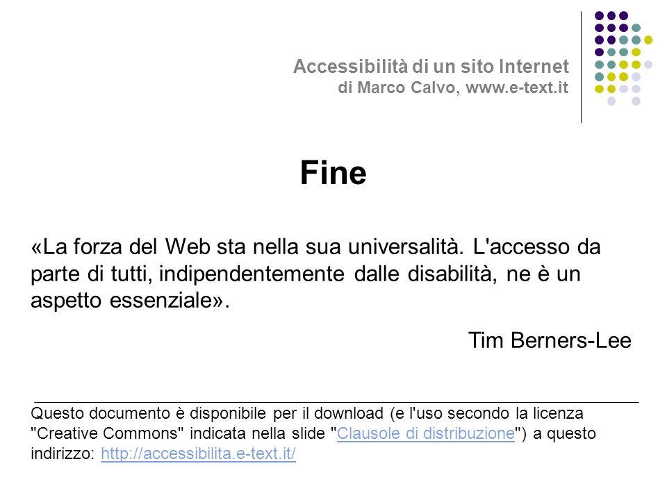 Fine «La forza del Web sta nella sua universalità.