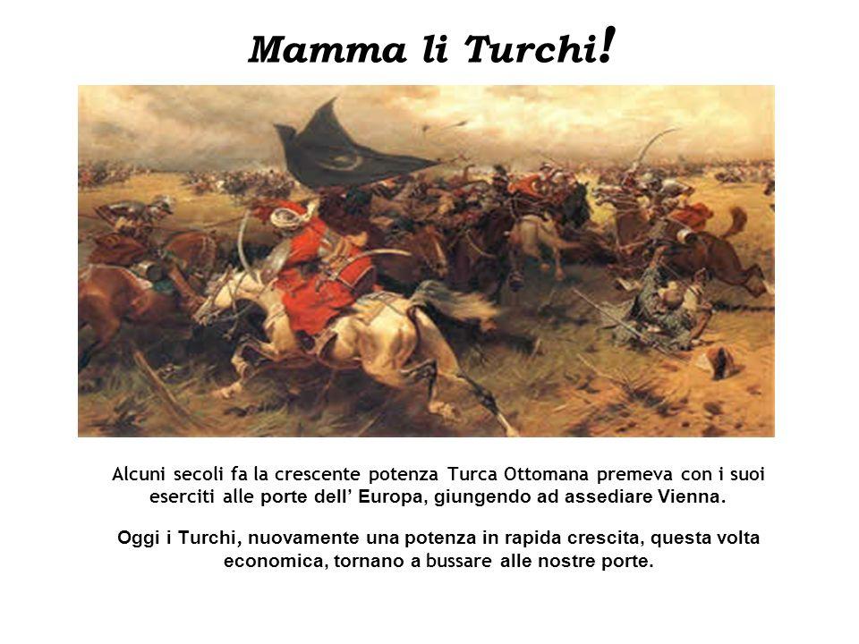 Mamma li Turchi ! Alcuni secoli fa la crescente potenza Turca Ottomana premeva con i suoi eserciti alle porte dell Europa, giungendo ad assediare Vien