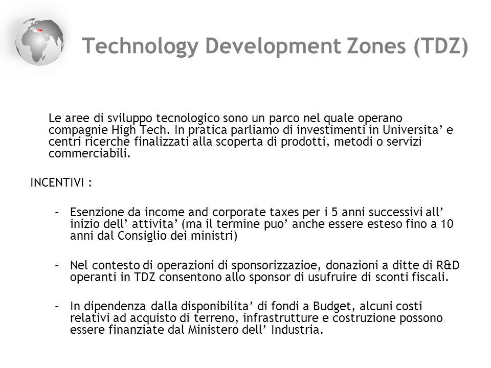 Technology Development Zones (TDZ) Le aree di sviluppo tecnologico sono un parco nel quale operano compagnie High Tech. In pratica parliamo di investi