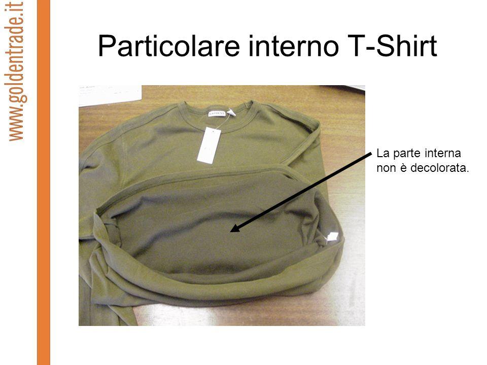 Particolare interno T-Shirt La parte interna non è decolorata.