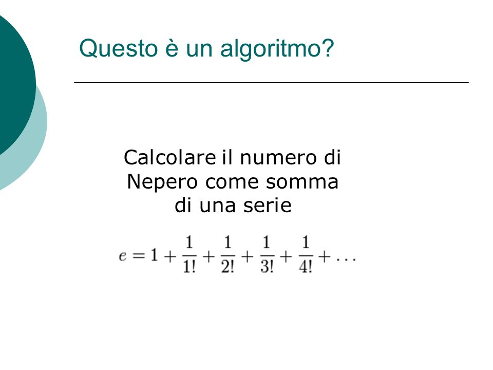 Questo è un algoritmo? Calcolare il numero di Nepero come somma di una serie