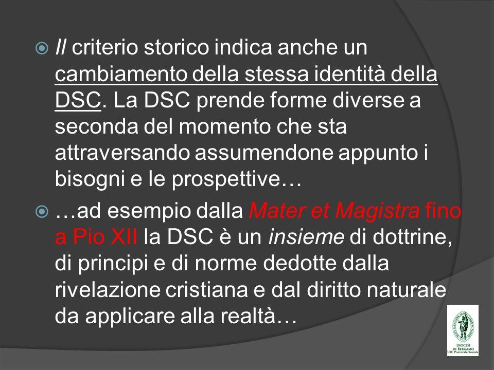 Il criterio storico indica anche un cambiamento della stessa identità della DSC. La DSC prende forme diverse a seconda del momento che sta attraversan