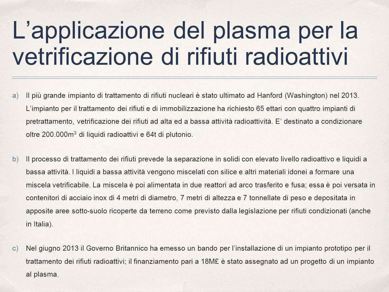 Lapplicazione del plasma per la vetrificazione di rifiuti radioattivi a)Il più grande impianto di trattamento di rifiuti nucleari è stato ultimato ad