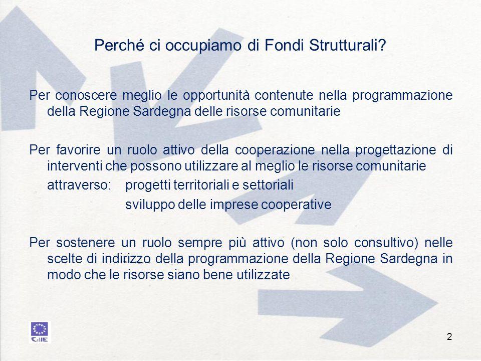 Perché ci occupiamo di Fondi Strutturali? Per conoscere meglio le opportunità contenute nella programmazione della Regione Sardegna delle risorse comu