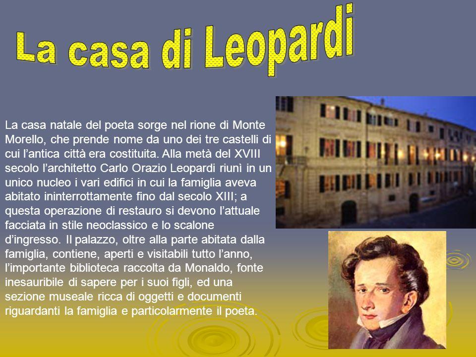 La casa natale del poeta sorge nel rione di Monte Morello, che prende nome da uno dei tre castelli di cui lantica città era costituita. Alla metà del
