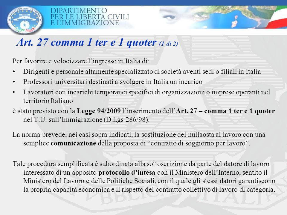 Per favorire e velocizzare lingresso in Italia di: Dirigenti e personale altamente specializzato di società aventi sedi o filiali in Italia Professori