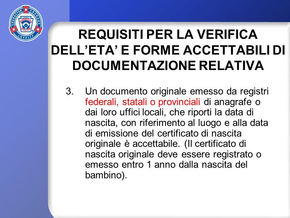 REQUISITI PER LA VERIFICA DELLETA E FORME ACCETTABILI DI DOCUMENTAZIONE RELATIVA 3.Un documento originale emesso da registri federali, statali o provi