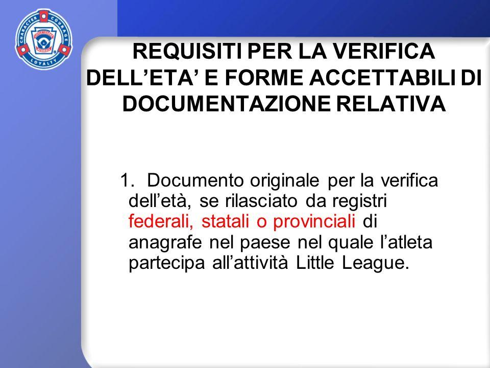 REQUISITI PER LA VERIFICA DELLETA E FORME ACCETTABILI DI DOCUMENTAZIONE RELATIVA 1.Documento originale per la verifica delletà, se rilasciato da regis