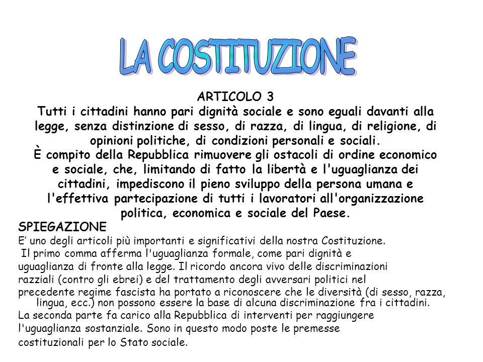 ARTICOLO 2 La Repubblica riconosce e garantisce i diritti inviolabili dell'uomo, sia come singolo sia nelle formazioni sociali ove si svolge la sua pe