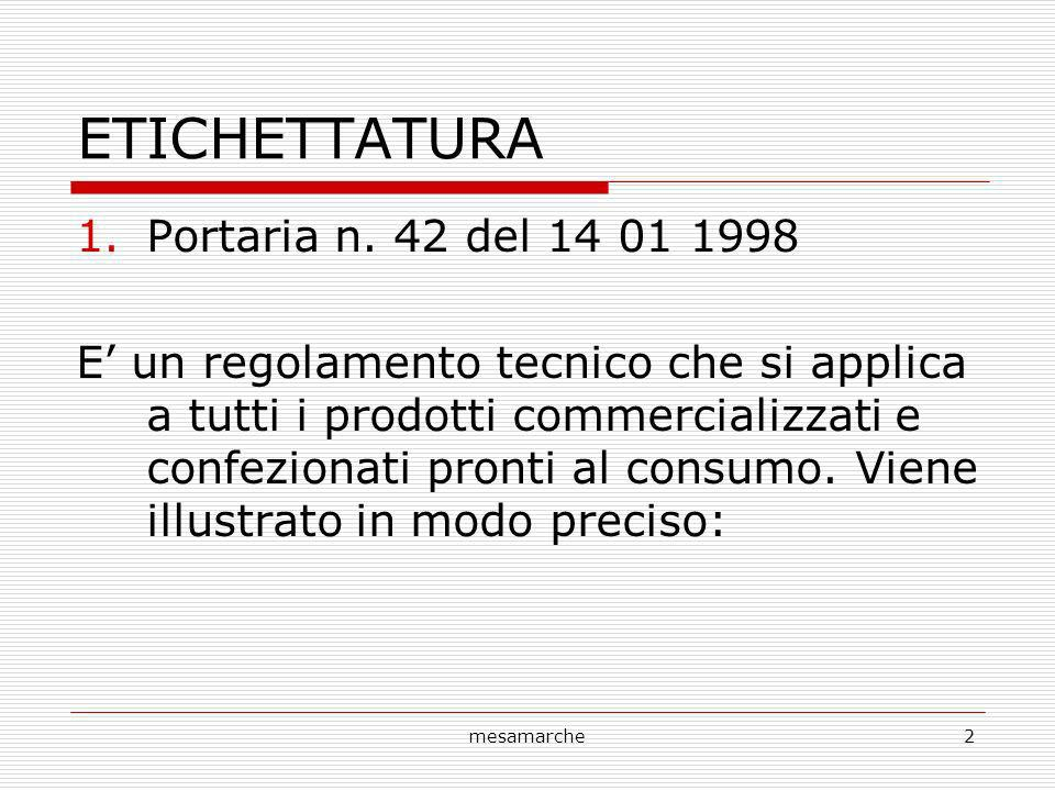 mesamarche2 ETICHETTATURA 1.Portaria n. 42 del 14 01 1998 E un regolamento tecnico che si applica a tutti i prodotti commercializzati e confezionati p