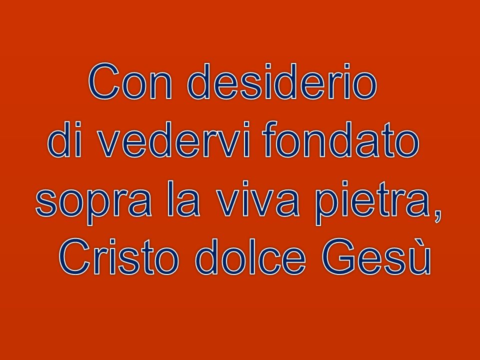 Così stiamo nella fame dell onore di Dio e salute dell anime; ricevendo in noi la vita della Grazia.