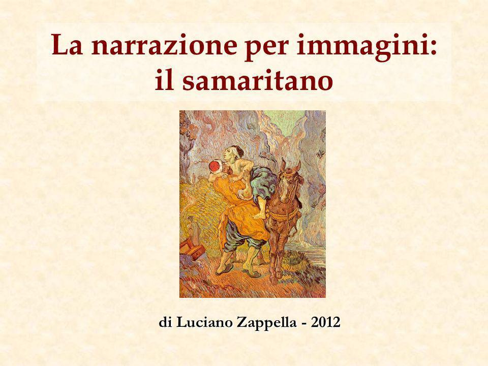 La narrazione per immagini: il samaritano di Luciano Zappella - 2012