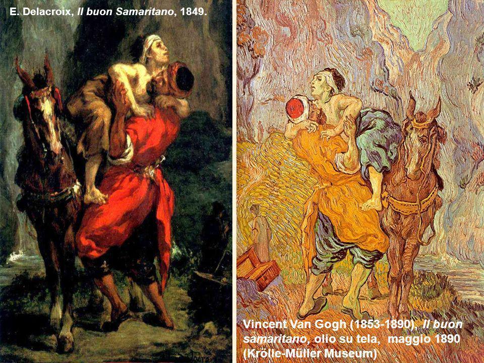 E. Delacroix, Il buon Samaritano, 1849. Vincent Van Gogh (1853-1890), Il buon samaritano, olio su tela, maggio 1890 (Krölle-Müller Museum)