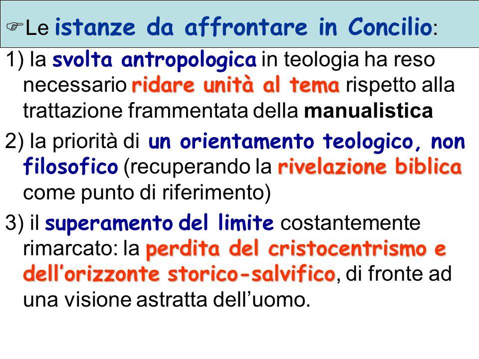 Le istanze da affrontare in Concilio : ridare unità al tema 1) la svolta antropologica in teologia ha reso necessario ridare unità al tema rispetto al