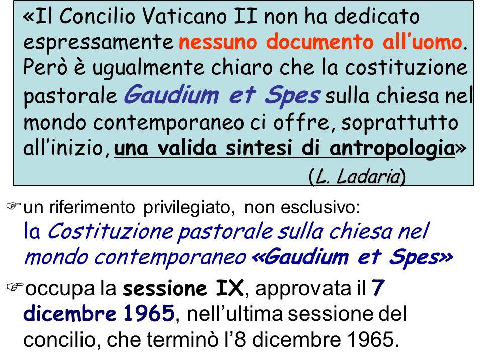 «Il Concilio Vaticano II non ha dedicato espressamente nessuno documento alluomo. Però è ugualmente chiaro che la costituzione pastorale Gaudium et Sp