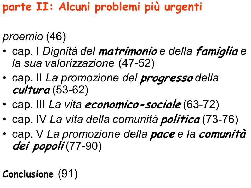parte II: Alcuni problemi più urgenti proemio (46) cap. I Dignità del matrimonio e della famiglia e la sua valorizzazione (47-52) cap. II La promozion
