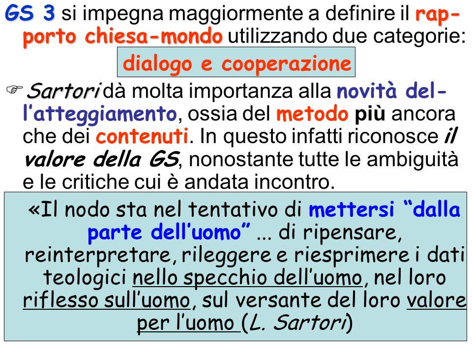 GS 3rap- porto chiesa-mondo GS 3 si impegna maggiormente a definire il rap- porto chiesa-mondo utilizzando due categorie: dialogo e cooperazione Sarto