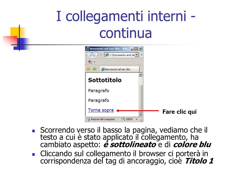 I collegamenti interni - continua Scorrendo verso il basso la pagina, vediamo che il testo a cui è stato applicato il collegamento, ha cambiato aspett