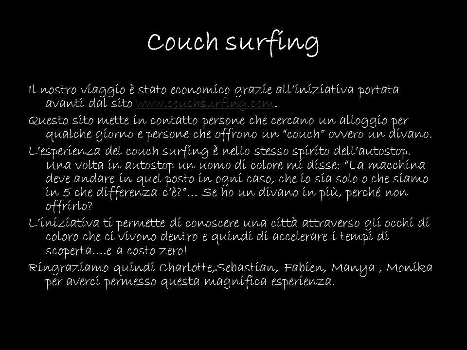 Couch surfing Il nostro viaggio è stato economico grazie alliniziativa portata avanti dal sito www.couchsurfing.com. Questo sito mette in contatto per