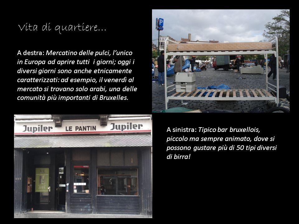 Vita di quartiere… A destra: Mercatino delle pulci, lunico in Europa ad aprire tutti i giorni; oggi i diversi giorni sono anche etnicamente caratteriz