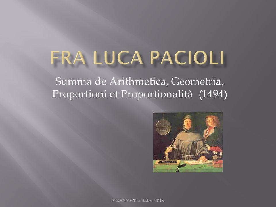 FIRENZE 12 ottobre 2013 Summa de Arithmetica, Geometria, Proportioni et Proportionalità (1494)