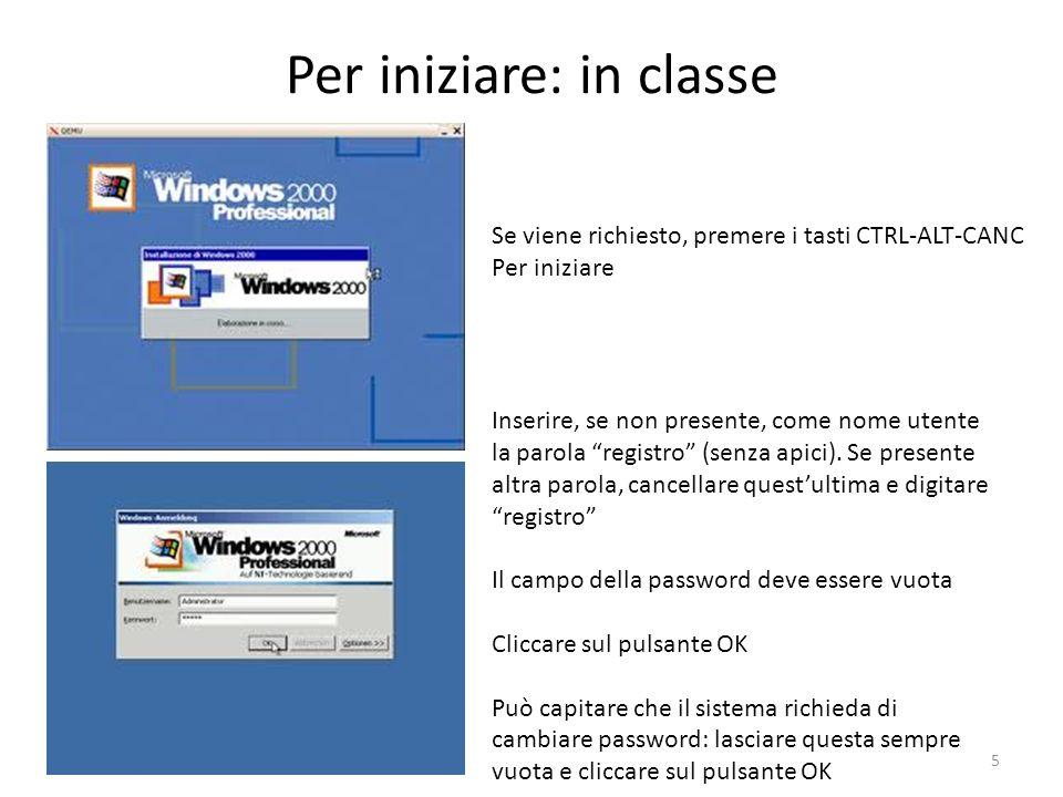 Per iniziare: in classe Se viene richiesto, premere i tasti CTRL-ALT-CANC Per iniziare Inserire, se non presente, come nome utente la parola registro