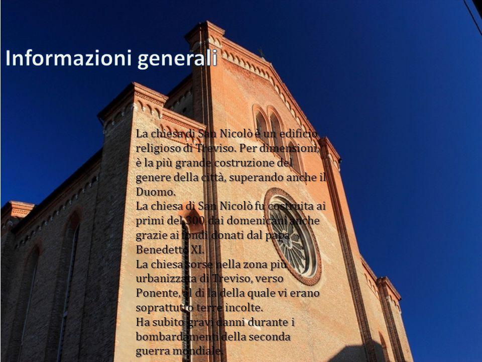 La chiesa di San Nicolò è un edificio religioso di Treviso. Per dimensioni, è la più grande costruzione del genere della città, superando anche il Duo