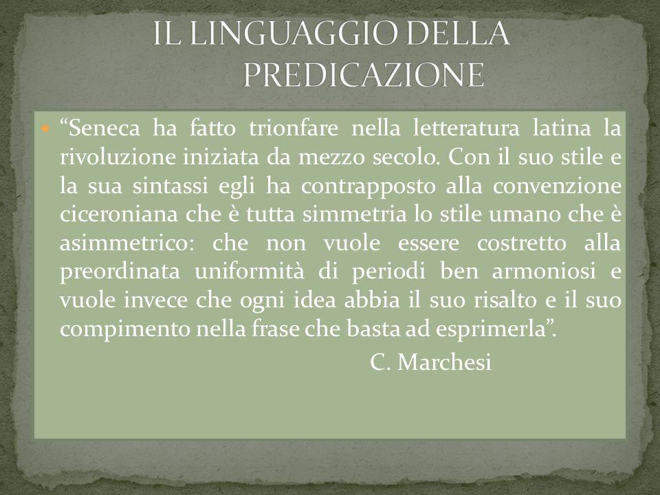 Seneca ha fatto trionfare nella letteratura latina la rivoluzione iniziata da mezzo secolo. Con il suo stile e la sua sintassi egli ha contrapposto al