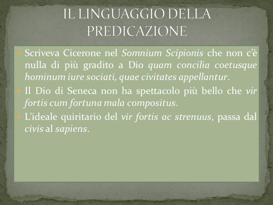 Scriveva Cicerone nel Somnium Scipionis che non cè nulla di più gradito a Dio quam concilia coetusque hominum iure sociati, quae civitates appellantur