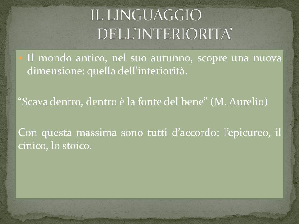 Toccò a Seneca bandire a Roma il linguaggio dellinteriorità.
