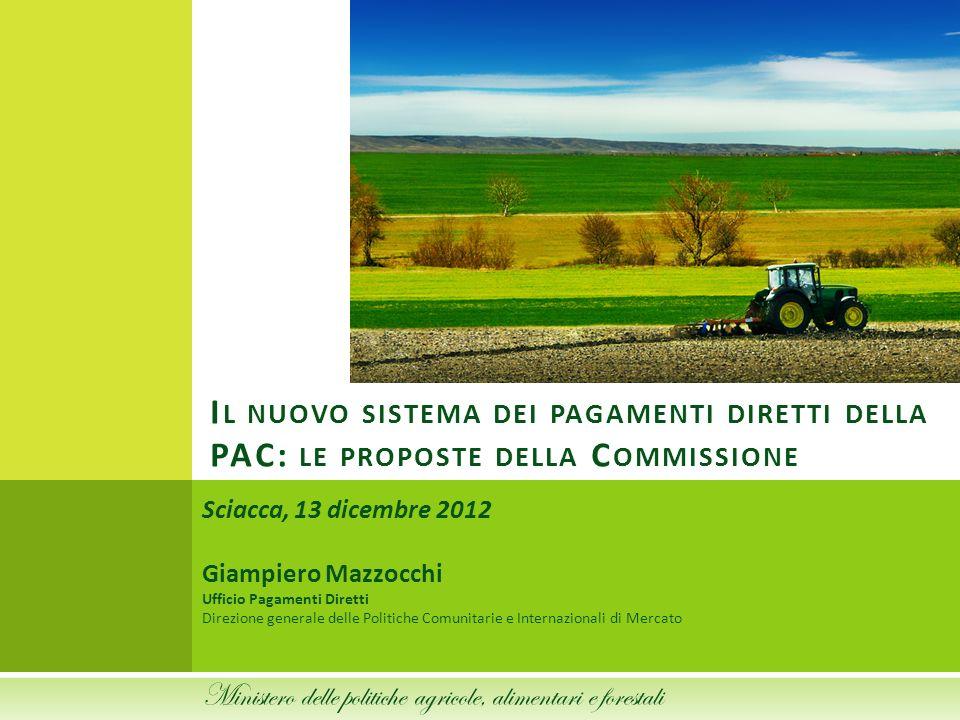 Sciacca, 13 dicembre 2012 Giampiero Mazzocchi Ufficio Pagamenti Diretti Direzione generale delle Politiche Comunitarie e Internazionali di Mercato I L