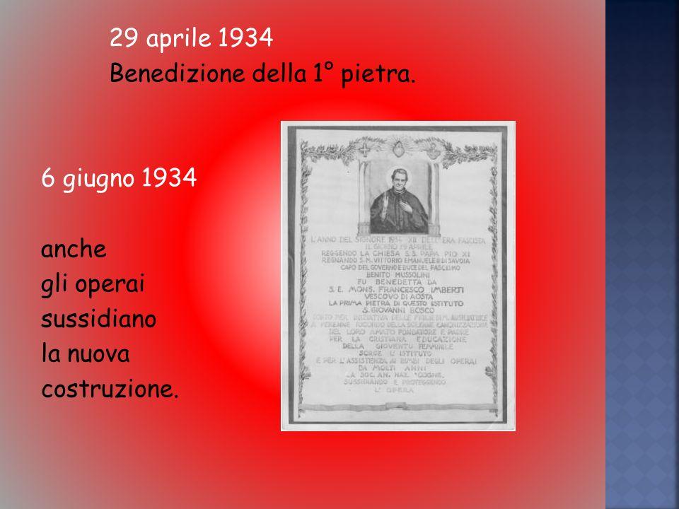 29 aprile 1934 Benedizione della 1° pietra.