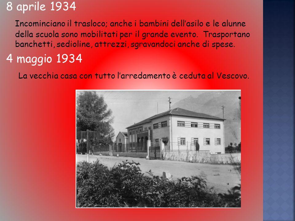 8 aprile 1934 Incominciano il trasloco; anche i bambini dellasilo e le alunne della scuola sono mobilitati per il grande evento.