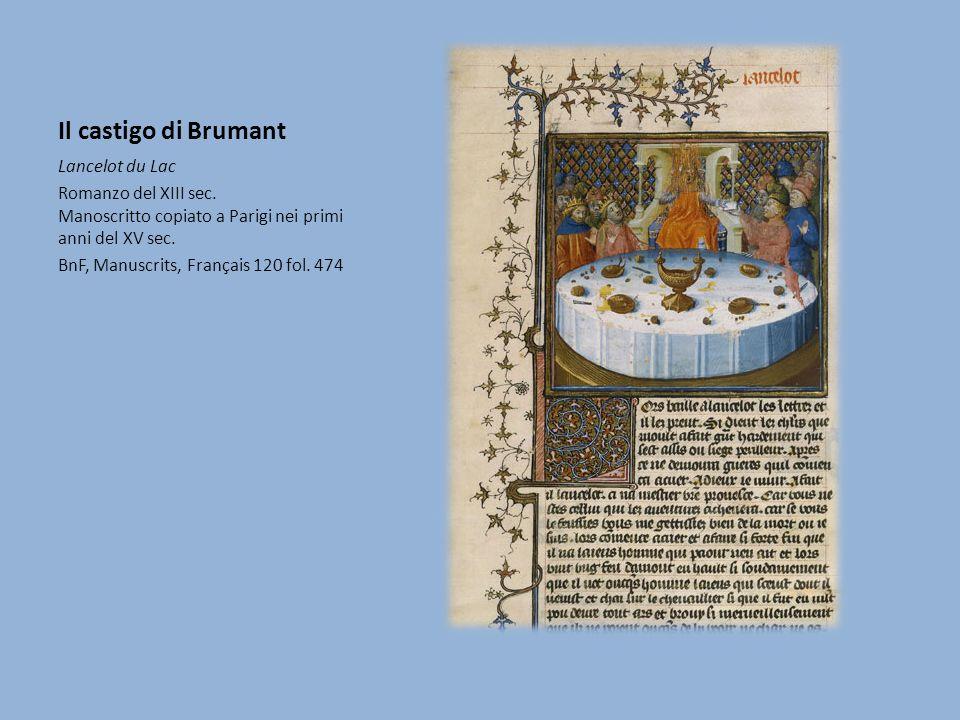 Il castigo di Brumant Lancelot du Lac Romanzo del XIII sec. Manoscritto copiato a Parigi nei primi anni del XV sec. BnF, Manuscrits, Français 120 fol.