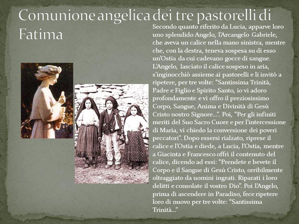 Secondo quanto riferito da Lucia, apparve loro uno splendido Angelo, lArcangelo Gabriele, che aveva un calice nella mano sinistra, mentre che, con la
