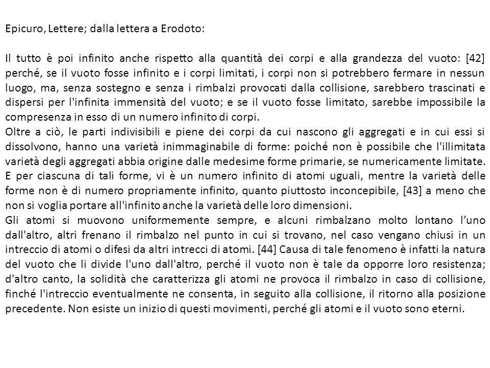 Epicuro, Lettere; dalla lettera a Erodoto: Il tutto è poi infinito anche rispetto alla quantità dei corpi e alla grandezza del vuoto: [42] perché, se