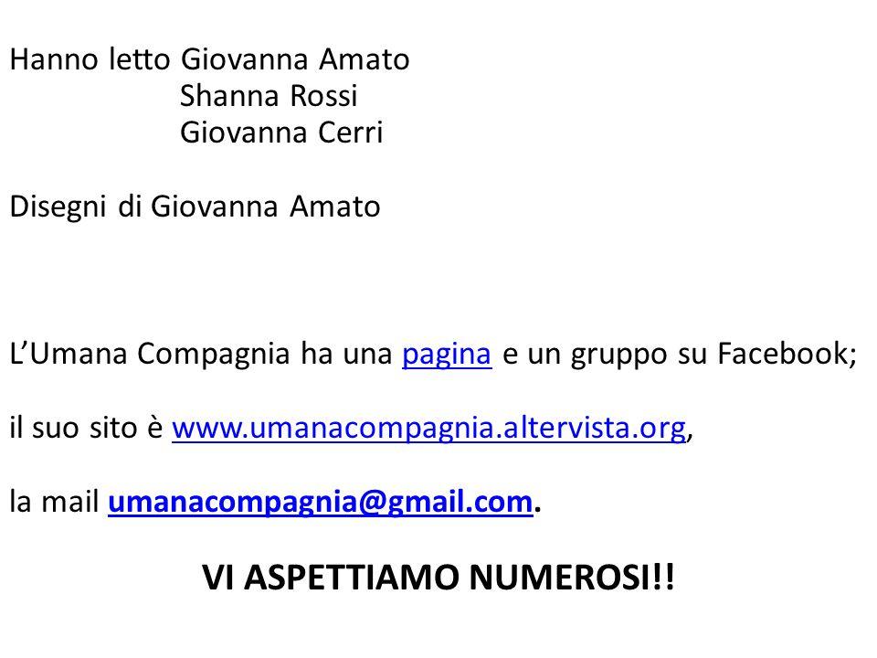Hanno letto Giovanna Amato Shanna Rossi Giovanna Cerri Disegni di Giovanna Amato LUmana Compagnia ha una pagina e un gruppo su Facebook;pagina il suo