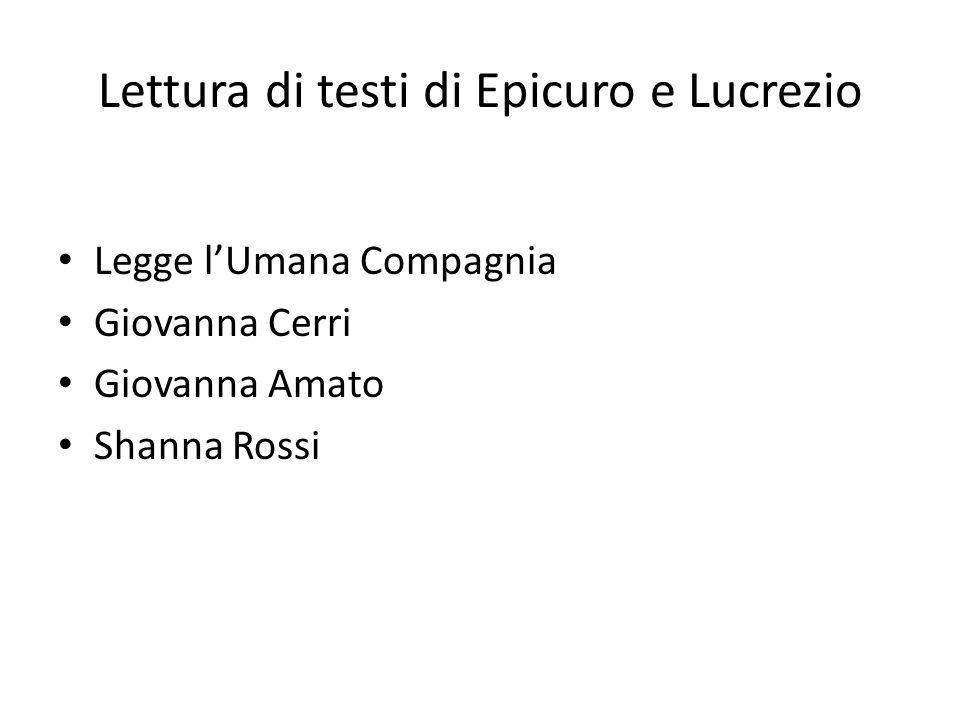 Lettura di testi di Epicuro e Lucrezio Legge lUmana Compagnia Giovanna Cerri Giovanna Amato Shanna Rossi