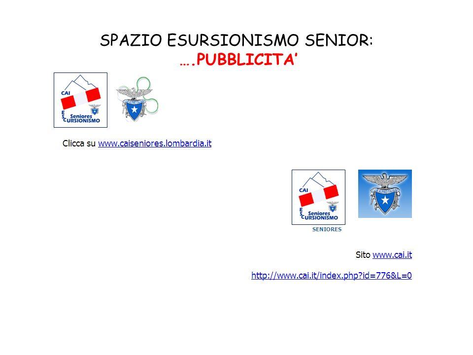 SPAZIO ESURSIONISMO SENIOR: ….PUBBLICITA