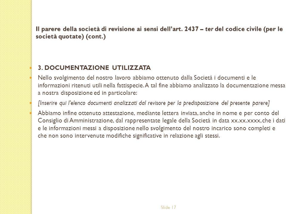 Slide 17 Il parere della società di revisione ai sensi dellart. 2437 – ter del codice civile (per le società quotate) (cont.) 3. DOCUMENTAZIONE UTILIZ