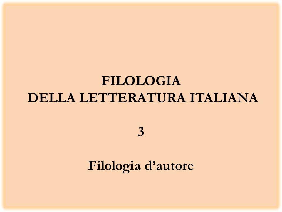 FILOLOGIA DELLA LETTERATURA ITALIANA 3 Filologia dautore