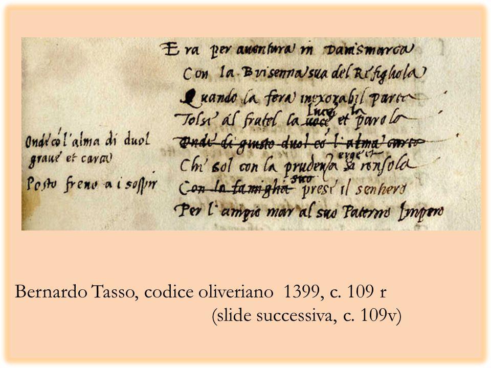 Bernardo Tasso, codice oliveriano 1399, c. 109 r (slide successiva, c. 109v)
