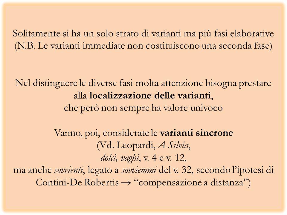 Solitamente si ha un solo strato di varianti ma più fasi elaborative (N.B. Le varianti immediate non costituiscono una seconda fase) Nel distinguere l
