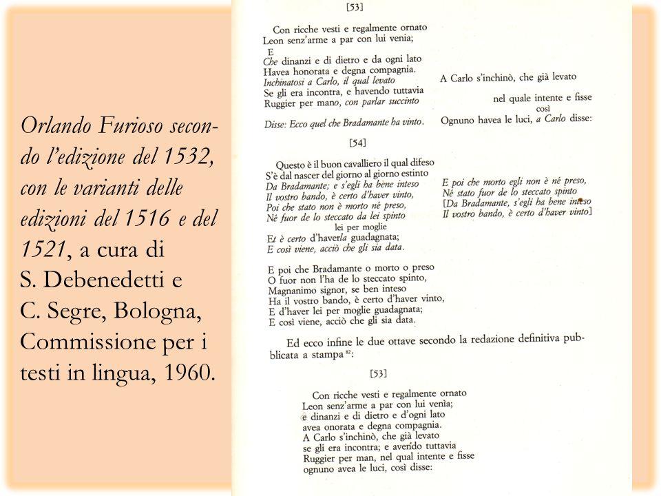 Orlando Furioso secon- do ledizione del 1532, con le varianti delle edizioni del 1516 e del 1521, a cura di S.