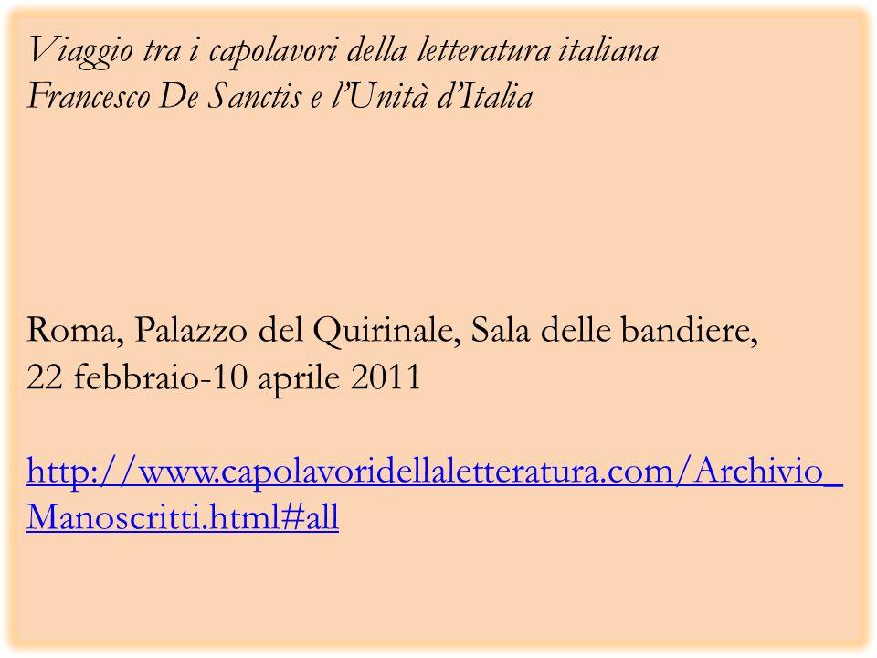 Viaggio tra i capolavori della letteratura italiana Francesco De Sanctis e lUnità dItalia Roma, Palazzo del Quirinale, Sala delle bandiere, 22 febbrai