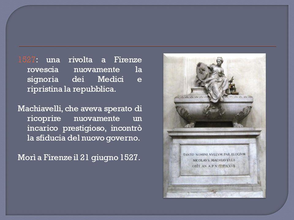 Nel 1520 Machiavelli riceve lincarico di redigere una storia di Firenze.
